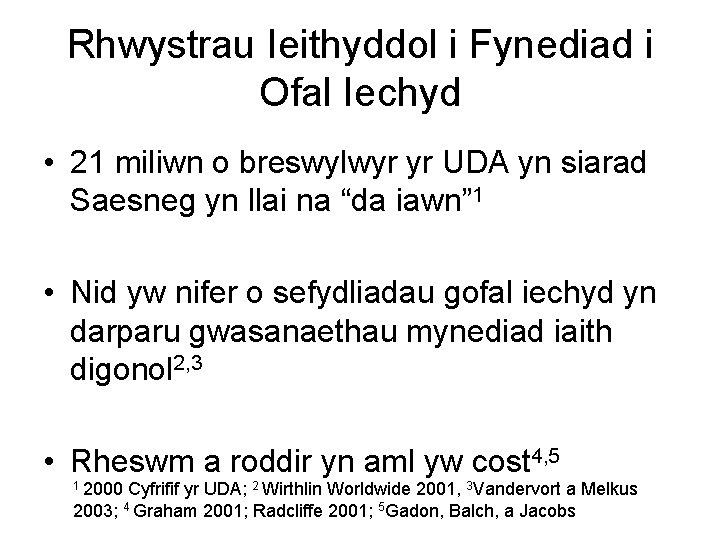 Rhwystrau Ieithyddol i Fynediad i Ofal Iechyd • 21 miliwn o breswylwyr yr UDA