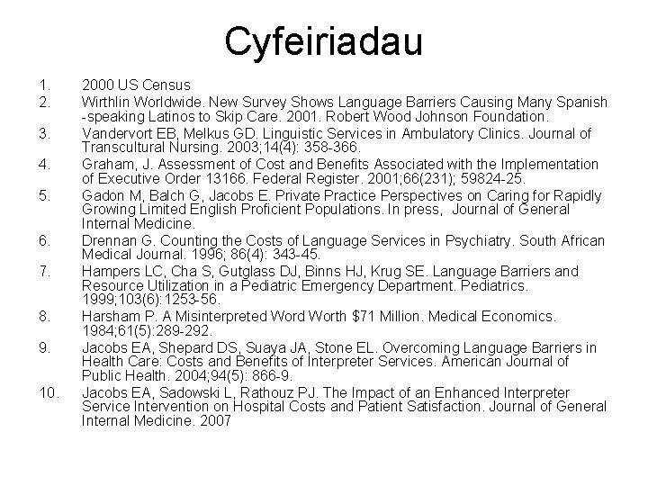 Cyfeiriadau 1. 2. 3. 4. 5. 6. 7. 8. 9. 10. 2000 US Census