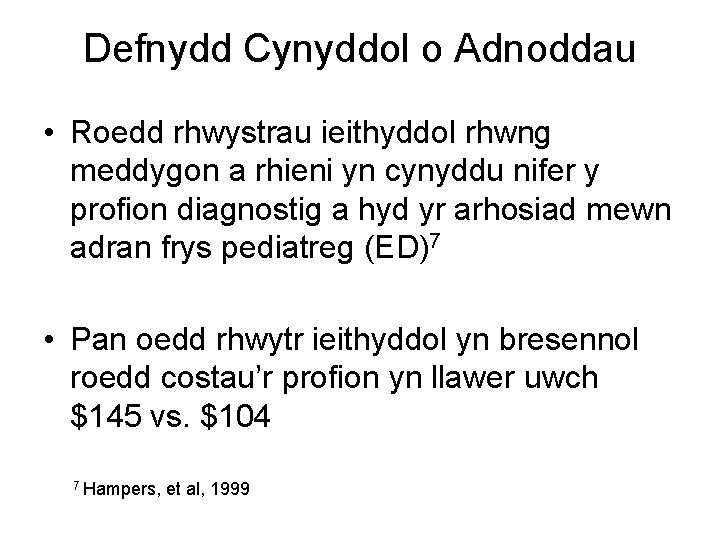 Defnydd Cynyddol o Adnoddau • Roedd rhwystrau ieithyddol rhwng meddygon a rhieni yn cynyddu