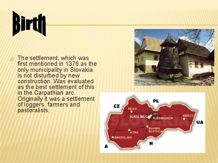 The settlement, which was first mentioned in 1376 as the only municipality in