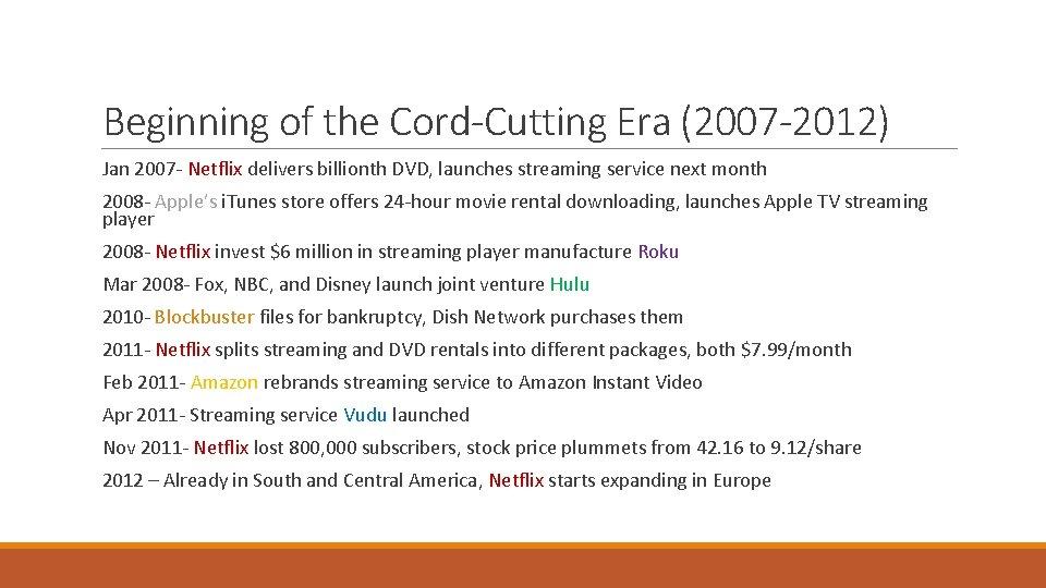 Beginning of the Cord-Cutting Era (2007 -2012) Jan 2007 - Netflix delivers billionth DVD,