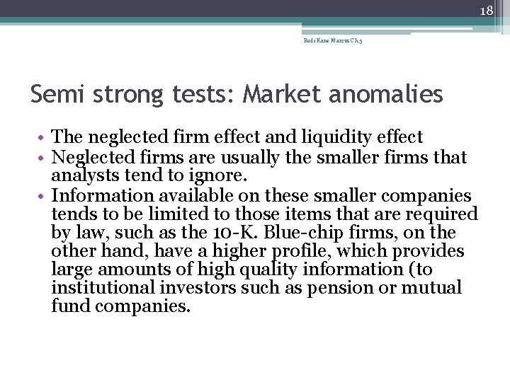 18 Bodi Kane Marcus Ch 5 Semi strong tests: Market anomalies • The neglected