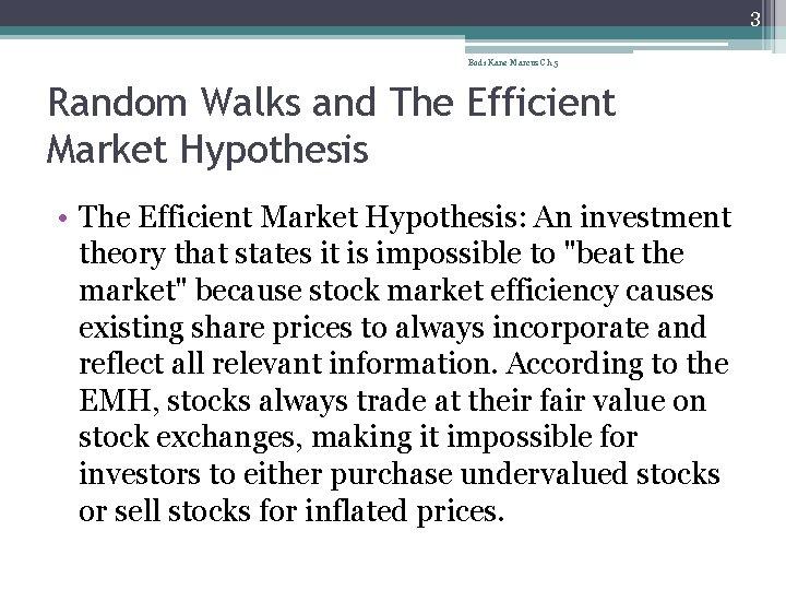 3 Bodi Kane Marcus Ch 5 Random Walks and The Efficient Market Hypothesis •
