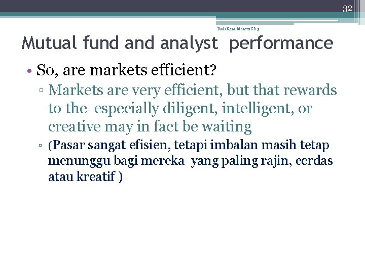 32 Bodi Kane Marcus Ch 5 Mutual fund analyst performance • So, are markets