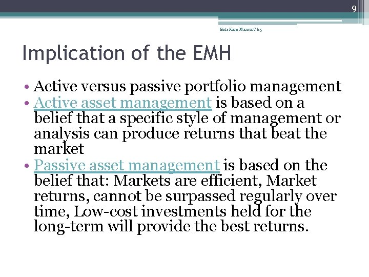 9 Bodi Kane Marcus Ch 5 Implication of the EMH • Active versus passive