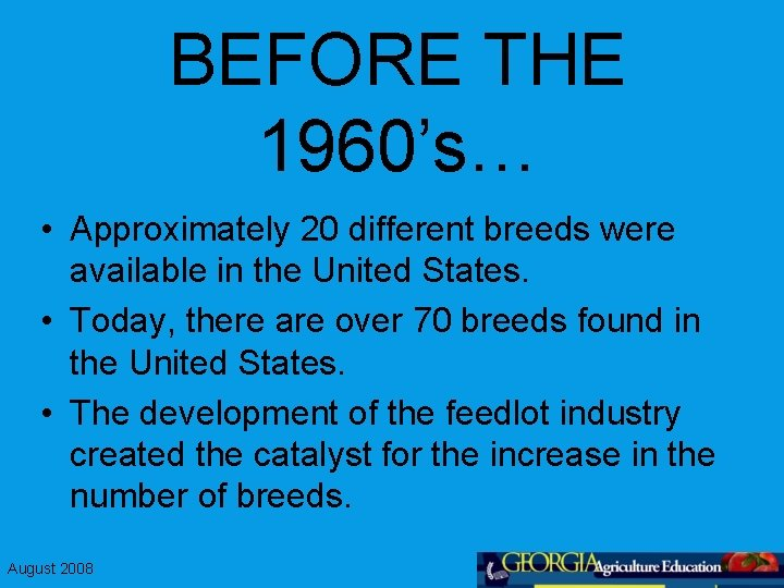 BEFORE THE 1960's… • Approximately 20 different breeds were available in the United States.