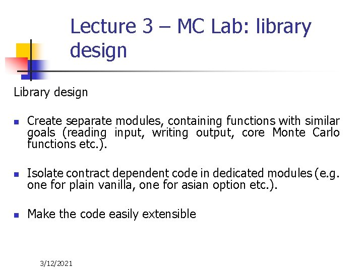 Lecture 3 – MC Lab: library design Library design n Create separate modules, containing