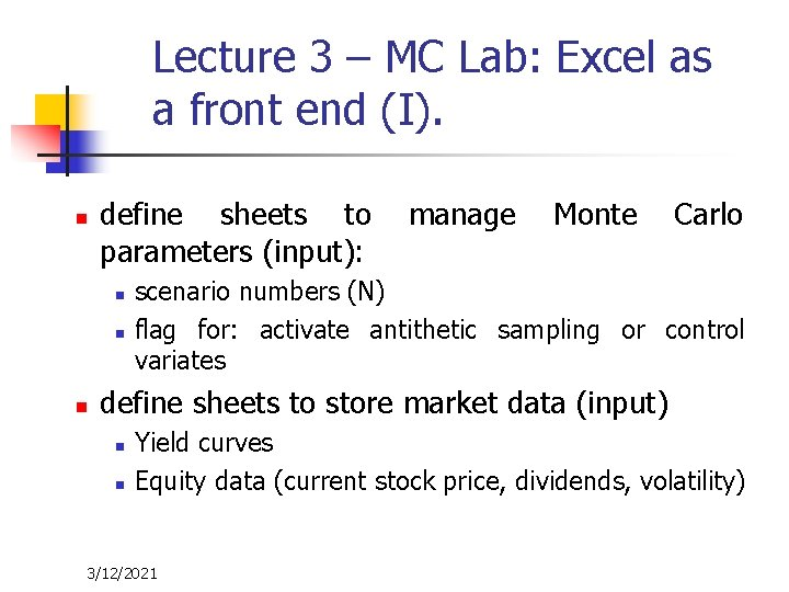 Lecture 3 – MC Lab: Excel as a front end (I). n define sheets