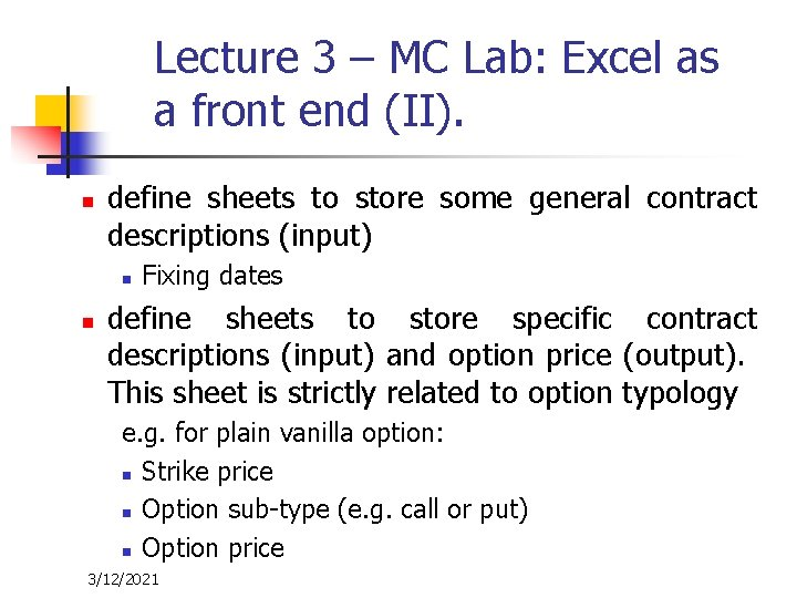 Lecture 3 – MC Lab: Excel as a front end (II). n define sheets