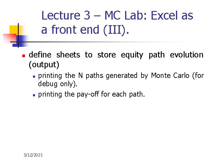 Lecture 3 – MC Lab: Excel as a front end (III). n define sheets