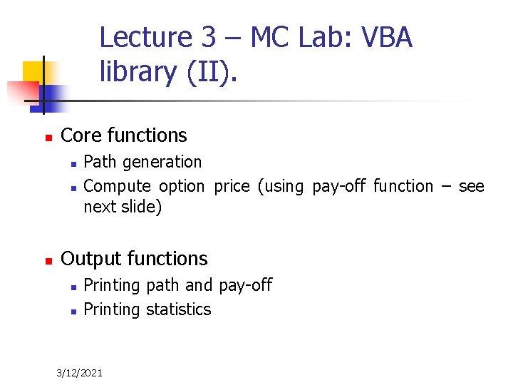 Lecture 3 – MC Lab: VBA library (II). n Core functions n n n