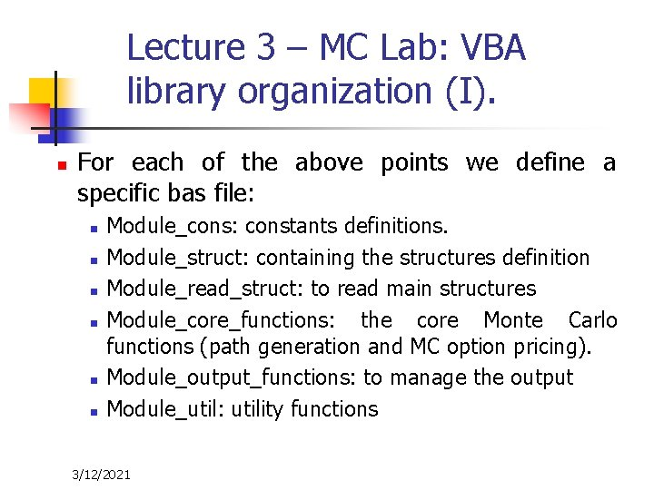 Lecture 3 – MC Lab: VBA library organization (I). n For each of the