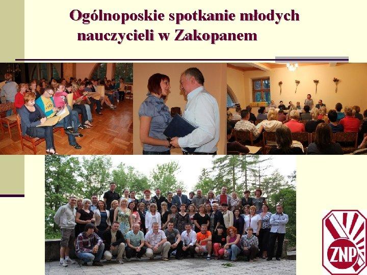 Ogólnoposkie spotkanie młodych nauczycieli w Zakopanem