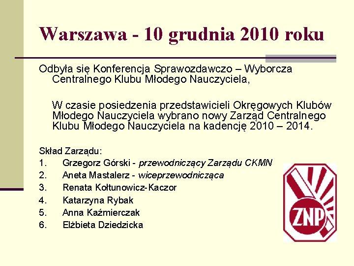 Warszawa - 10 grudnia 2010 roku Odbyła się Konferencja Sprawozdawczo – Wyborcza Centralnego Klubu