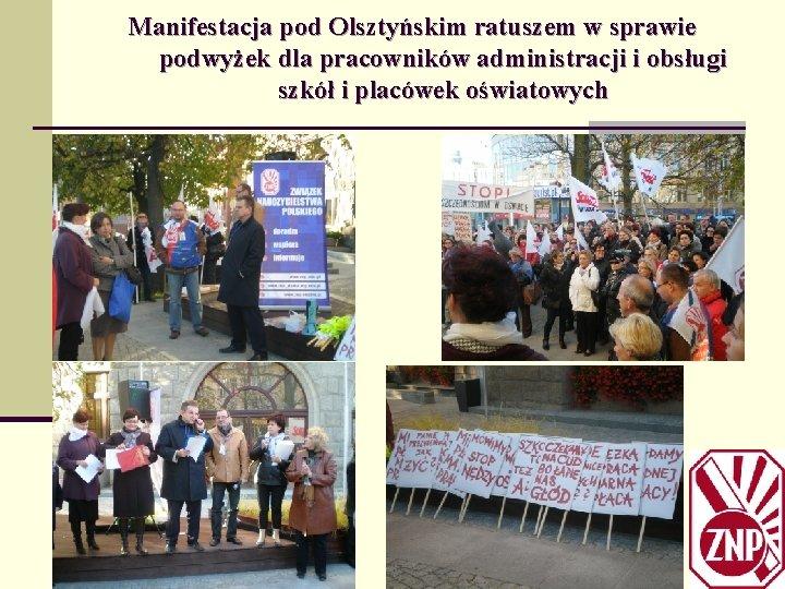Manifestacja pod Olsztyńskim ratuszem w sprawie podwyżek dla pracowników administracji i obsługi szkół i