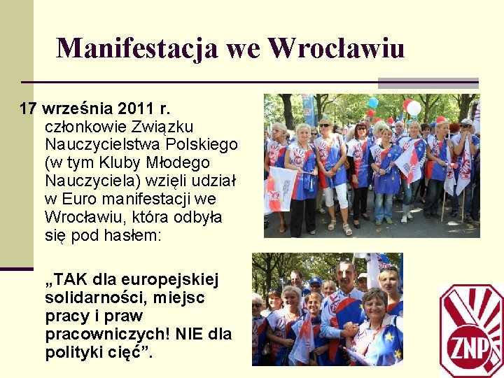 Manifestacja we Wrocławiu 17 września 2011 r. członkowie Związku Nauczycielstwa Polskiego (w tym Kluby