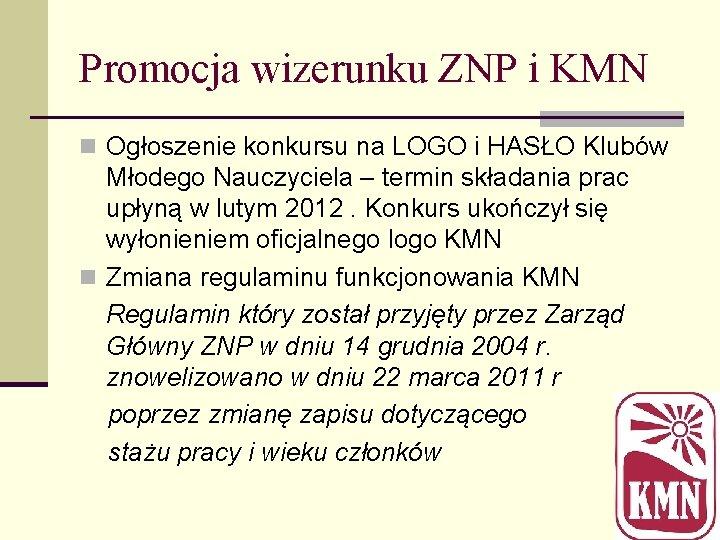 Promocja wizerunku ZNP i KMN n Ogłoszenie konkursu na LOGO i HASŁO Klubów Młodego