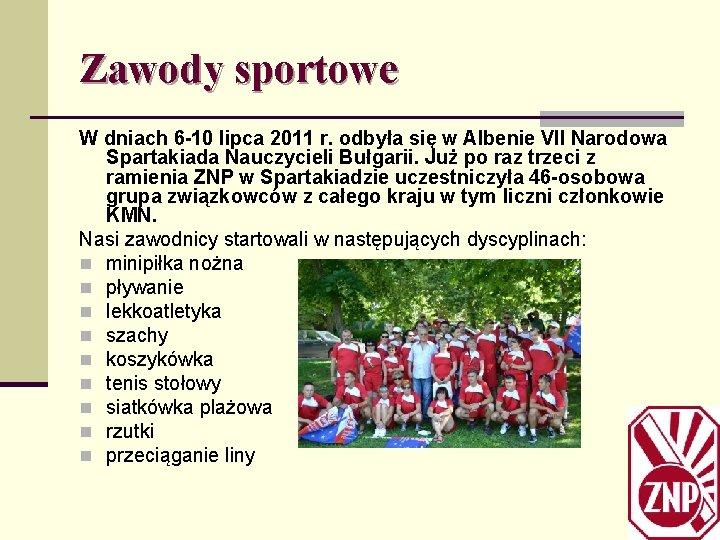 Zawody sportowe W dniach 6 -10 lipca 2011 r. odbyła się w Albenie VII