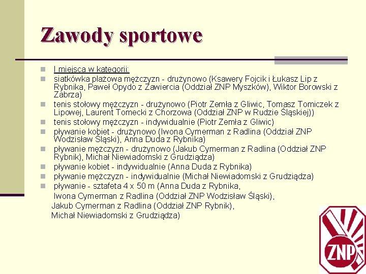 Zawody sportowe I miejsca w kategorii: siatkówka plażowa mężczyzn - drużynowo (Ksawery Fojcik i