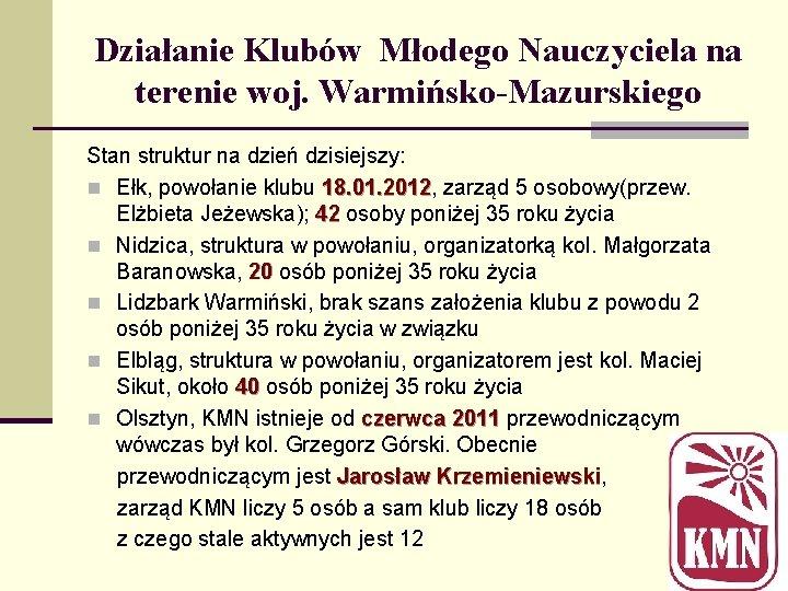 Działanie Klubów Młodego Nauczyciela na terenie woj. Warmińsko-Mazurskiego Stan struktur na dzień dzisiejszy: n