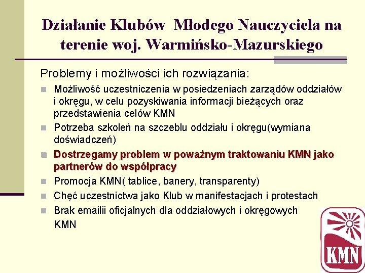 Działanie Klubów Młodego Nauczyciela na terenie woj. Warmińsko-Mazurskiego Problemy i możliwości ich rozwiązania: n