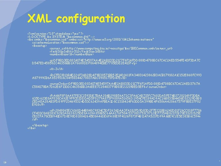"""XML configuration <? xml version=""""1. 0"""" standalone=""""yes"""" ? > <!--DOCTYPE ibe SYSTEM """"ibecommon. dtd"""""""