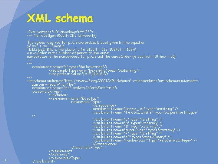 """XML schema <? xml version=""""1. 0"""" encoding=""""utf-8"""" ? > <!-- Neil Costigan (Dublin City"""
