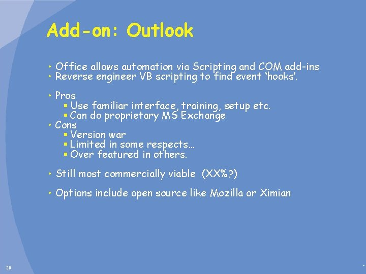 Add-on: Outlook • Office allows automation via Scripting and COM add-ins • Reverse engineer