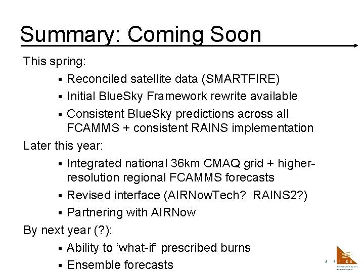 Summary: Coming Soon This spring: § Reconciled satellite data (SMARTFIRE) § Initial Blue. Sky