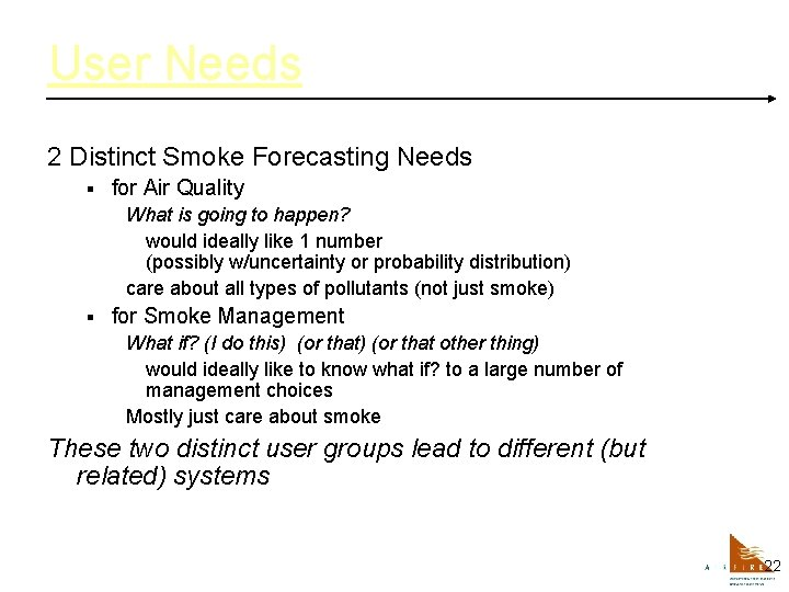User Needs 2 Distinct Smoke Forecasting Needs § for Air Quality What is going