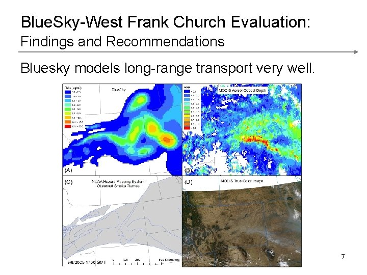 Blue. Sky-West Frank Church Evaluation: Findings and Recommendations Bluesky models long-range transport very well.