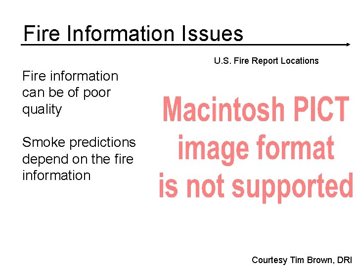 Fire Information Issues U. S. Fire Report Locations Fire information can be of poor