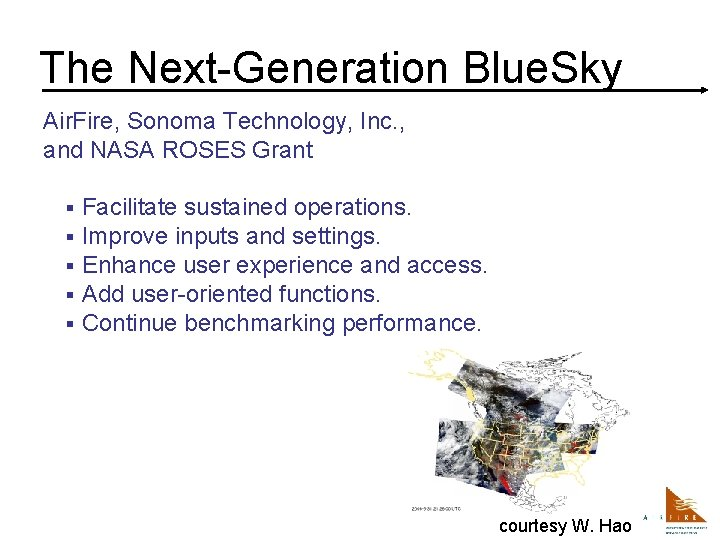 The Next-Generation Blue. Sky Air. Fire, Sonoma Technology, Inc. , and NASA ROSES Grant