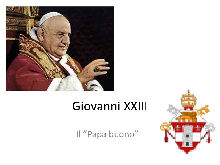 """Giovanni XXIII Il """"Papa buono"""""""