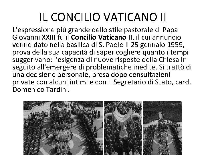 IL CONCILIO VATICANO II L'espressione più grande dello stile pastorale di Papa Giovanni XXIII