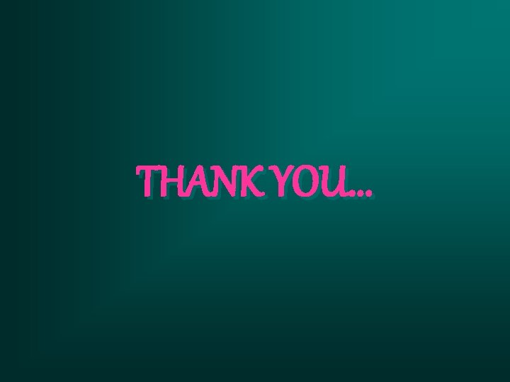 THANK YOU. . .