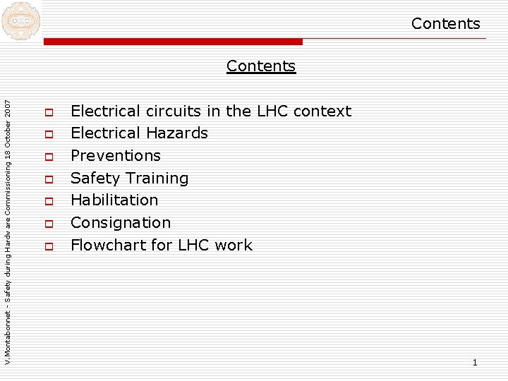 Contents V. Montabonnet - Safety during Hardware Commissioning 18 October 2007 Contents o o