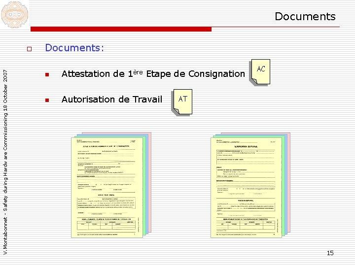 Documents V. Montabonnet - Safety during Hardware Commissioning 18 October 2007 o Documents: n
