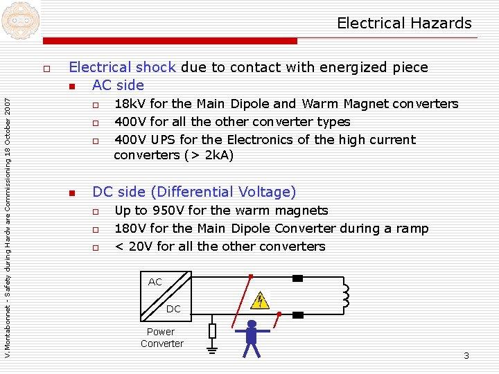 Electrical Hazards V. Montabonnet - Safety during Hardware Commissioning 18 October 2007 o Electrical