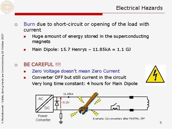 Electrical Hazards V. Montabonnet - Safety during Hardware Commissioning 18 October 2007 o Burn