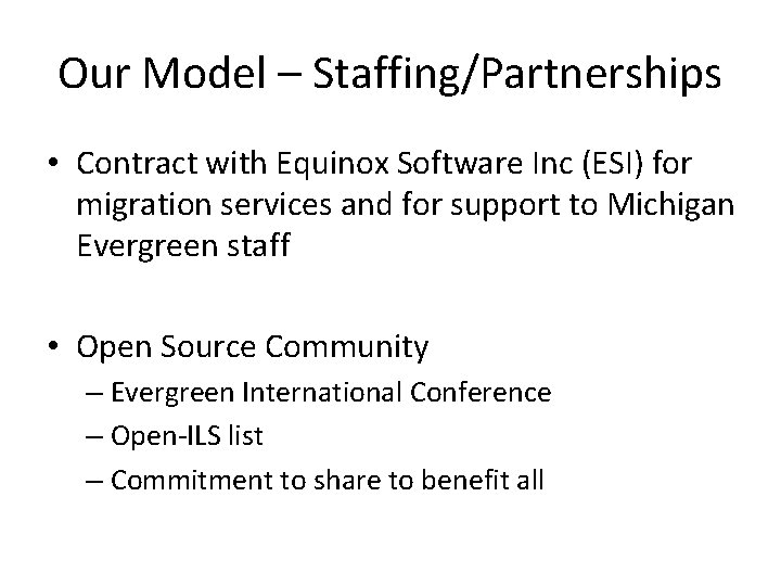 Our Model – Staffing/Partnerships • Contract with Equinox Software Inc (ESI) for migration services