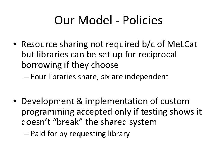 Our Model - Policies • Resource sharing not required b/c of Me. LCat but