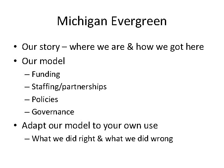 Michigan Evergreen • Our story – where we are & how we got here
