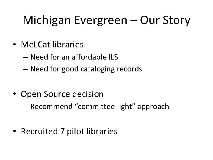 Michigan Evergreen – Our Story • Me. LCat libraries – Need for an affordable