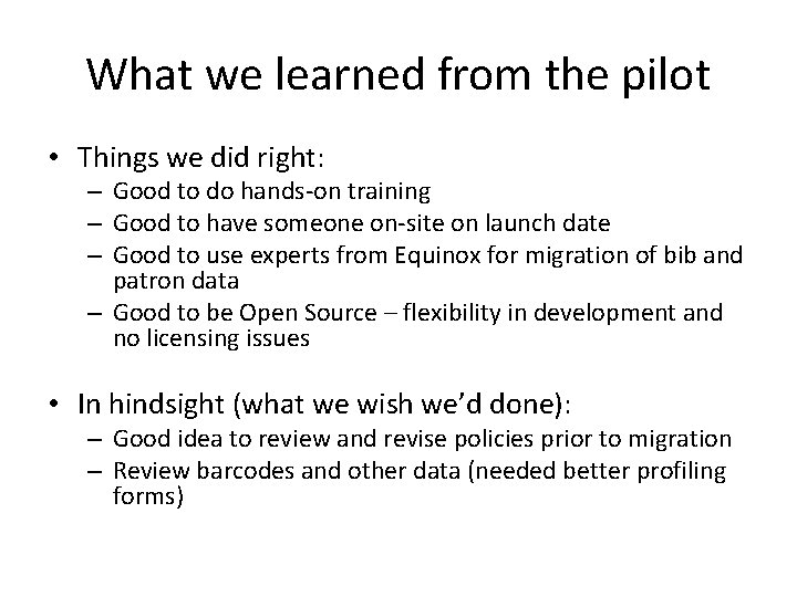 What we learned from the pilot • Things we did right: – Good to