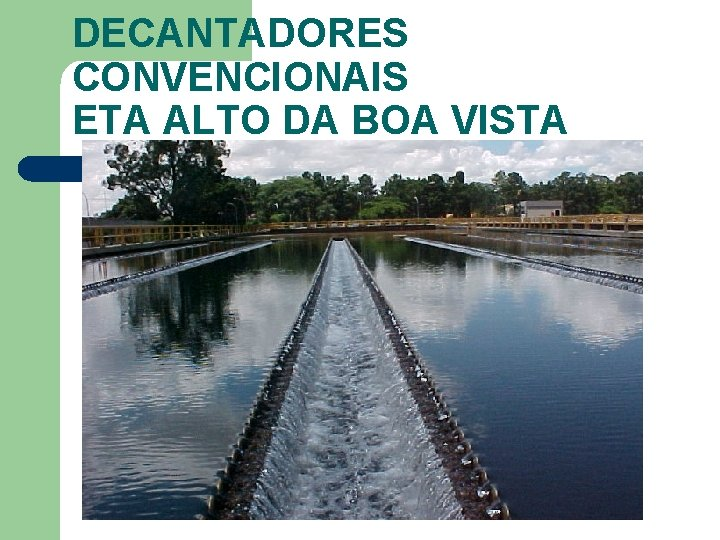 DECANTADORES CONVENCIONAIS ETA ALTO DA BOA VISTA