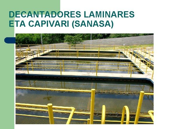 DECANTADORES LAMINARES ETA CAPIVARI (SANASA)