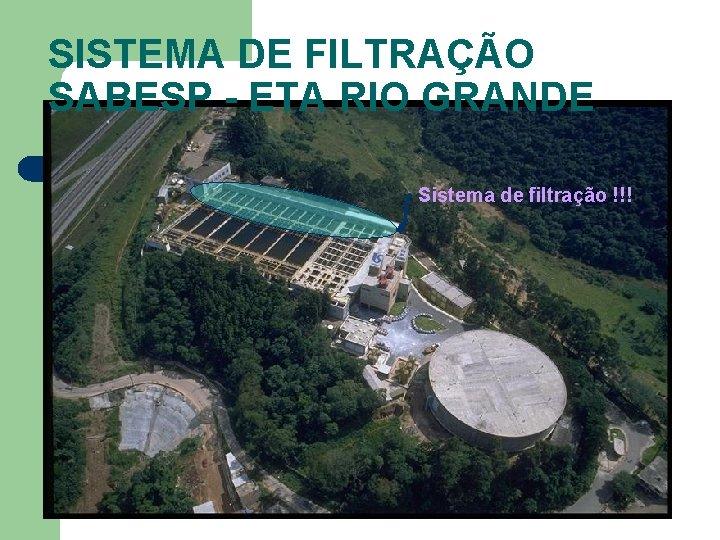 SISTEMA DE FILTRAÇÃO SABESP - ETA RIO GRANDE Sistema de filtração !!!