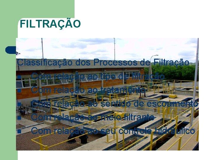 FILTRAÇÃO Classificação dos Processos de Filtração n Com relação ao tipo de filtração n