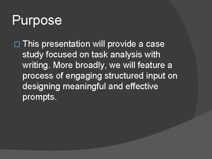 Purpose � This presentation will provide a case study focused on task analysis with